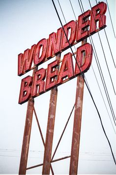 Wonder Bread...I can almost smell the bread as I look at this sign!