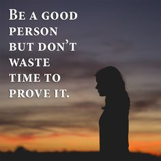 Be a good person.
