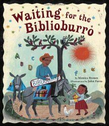 Waiting for the Biblioburro, based on a true story of a traveling library in Columbia.