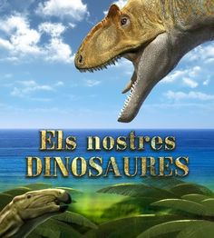 Dino expo Els nostres dinosaures