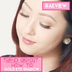 Trend Report: How To Wear Gold Eye Shadow w/ RAEview