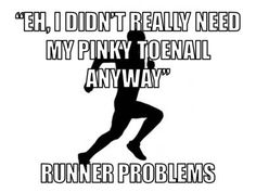 true, but it's usually my big toe :(You can find Runner problems and more on our website.true, but it's usually my big toe :( Running Memes, Running Tips, Trail Running, Running Pictures, Run Disney, Disney Running, Runner Problems, Workout Memes, Workouts