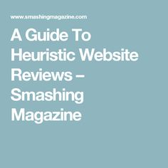 A Guide To Heuristic Website Reviews – Smashing Magazine