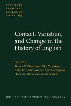 Contact, variation, and change in the history of English / edited by Simone E. Pfenninger ... [et al.] Publicación 	Amsterdam ; Philadelphia : John Benjamins, cop. 2014