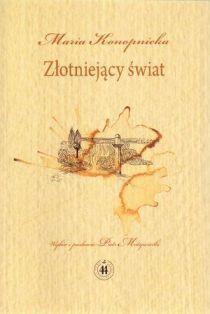Maria Konopnicka, Złotniejący świat