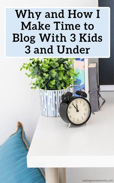 Why and How I Make Time to Blog With 3 Kids 3 and Under. Make Money Online, How To Make Money, 3 Kids, Make Sense, Make Time, Finance Tips, Money Saving Tips, Extra Money, Personal Finance