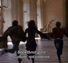 Books, not guns. Culture, not violence. Motivacional Quotes, Film Quotes, Mood Quotes, The Words, Movie Lines, Quote Aesthetic, Aquarius Aesthetic, Motivation, The Dreamers
