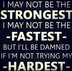 Trying my hardest and that's all that counts