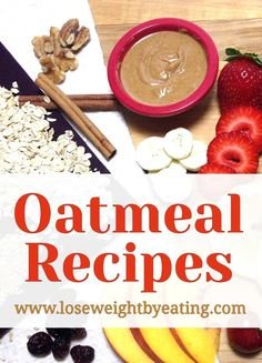 Nothing beats a hot bowl of oatmeal on a cold morning to warm your tummy. These oatmeal recipes for breakfast will help you lose weight and feel great.