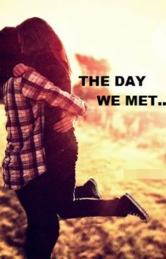 "Please read my book... I'm not going to continue it but I will start a new one in summer so please follow me so that you can read the new book!♥ ""The Day We Met... - Prologue"" #wattpad #-"