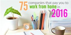 If you're ready to start your work from home career, there's no way you shouldn't land one of these jobs. Here's 75 companies that will pay you in 2016.