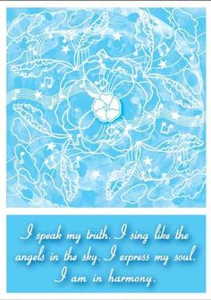 Throat Chakra Affirmation - I Speak My Truth - I Sing Like The Angels In The Sky - I Express My Soul - I Am In Harmony!