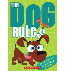 The Dog Rules PDF By:Coco La Rue,Kyla May Published on 2011 by Scholastic Inc. Monty, an energetic puppy who gets into lots of trouble, has . Spanish Projects, Mentor Texts, Books 2016, Dog Rules, Chapter Books, Used Books, Fiction Books, Paperback Books, Puppies