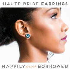 You can't go wrong with this gorgeous yet elegant set of earrings for your something blue from Hautebride. Go rent them!  https://www.happilyeverborrowed.com/collections/bridesmaids-jewelry/products/haute-bride-earrings?variant=9120867013 #keepcalmborrowon