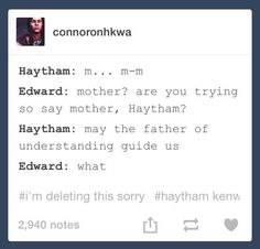 I love them. Haytham and Edward Kenway. Assassin's Creed funny.