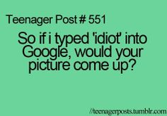 teen+post | Teen Post # 551 Thats so mean, and funny! | Smiles...