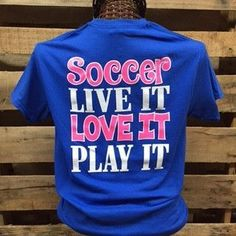Southern Chics Soccer Live it Love it Play it Girlie Bright T Shirt Available in sizes Youth XS-Youth XL, Adult S-3X