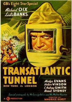 Transatlantic Tunnel (1935) It's an engineering feat of historical proportions -- but at what cost? Maurice Elvey directs this drama about an ocean-floor tunnel being constructed between England and America and the destruction it causes those who are building it. Mack (Richard Dix) starts to see his marriage to Ruth (Madge Evans) crumble as he forges ahead with the project alongside partner Robbie (Leslie Banks) and financial backers, including Varlia (Helen Vinson).