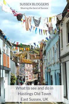 What to see and do in Hastings Old Town, East Sussex Hastings England, Hastings Old Town, England Uk, Dover England, Travel England, Places To Travel, Places To Visit, Travel Destinations, Visit Uk