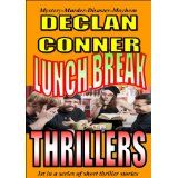 Lunch Break Thrillers (Short Stories) (Kindle Edition)By Declan Conner