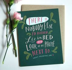 There's nobody I'd rather lie in bed and look at my phone next to. CUTE! #valentinesday