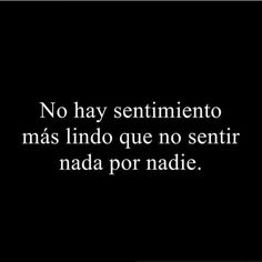 Muy sierto we True Quotes, Book Quotes, Words Quotes, Funny Quotes, Sayings, Motivational Phrases, Sad Love, Spanish Quotes, Sentences
