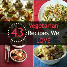 You don't have to be a vegetarian to love a meatless meal. Try these 43 Delicious #Vegetarian Recipe We LOVE. | http://www.tunapastabake.net/