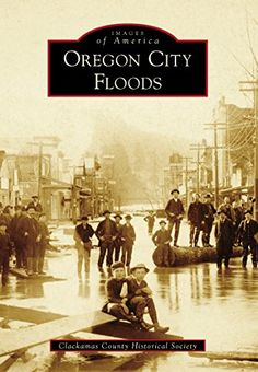 Oregon City Floods (Images of America) by Clackamas Count... https://www.amazon.com/dp/B01BI90OY8/ref=cm_sw_r_pi_dp_x_zNx8xb6DACMX8