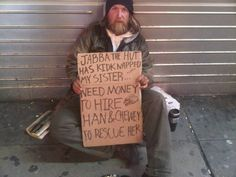 I don't always give money to hobos, but when I do, they earn it. Stay clever, my homeless friends