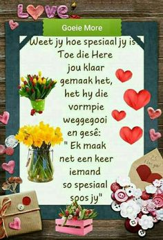 Jy is spesiaal Good Morning Prayer, Good Morning Messages, Good Morning Good Night, Good Morning Wishes, Morning Blessings, Morning Quotes For Friends, Morning Greetings Quotes, Good Morning Quotes, Birthday Wishes Funny