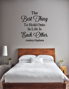 The Best Thing To Hold Onto Is Each Other Vinyl Decal - Audrey Hepburn Vinyl Decal, Audrey Hepburn Quote, Vinyl Lettering, Wall, 23x26.18 by TheVinylCompany on Etsy https://www.etsy.com/listing/217073475/the-best-thing-to-hold-onto-is-each