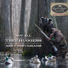 Not all TREE HUGGERS are Vegetarions. #waterfowl