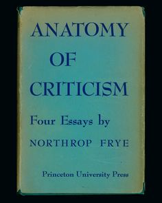 northrop frye four essays Available in: paperback striking out at the conception of criticism as restricted to mere opinion or ritual gesture, northrop frye wrote this.