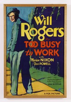 Movie Poster 'Will Rogers in TOO BUSY to WORK'