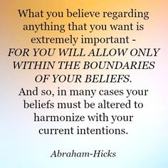 Beliefs are only thoughts I continue to think - Law of Attraction - Abraham-Hicks Quote