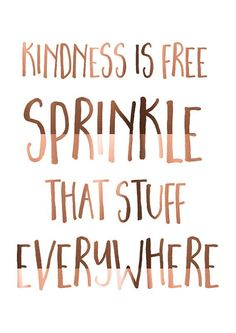 Motivation Quotes : LARGE Copper Foil Print Kindness is free by PeppaPennyPrints. - About Quotes : Thoughts for the Day & Inspirational Words of Wisdom Cute Quotes, Great Quotes, Quotes To Live By, Quotes Inspirational, Top Quotes, Spread Love Quotes, Quotes To Inspire, Positive Motivational Quotes, She Is Quotes