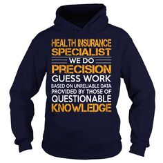 Awesome Tee For Health Insurance Specialist T-Shirts, Hoodies. GET IT ==►…