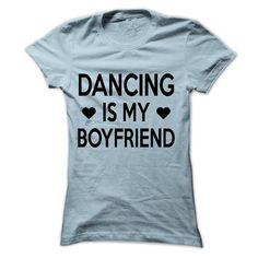 Nice T-shirts  Dancing Is My Boyfriend . (3Tshirts)  Design Description: Dancing Is My Boyfriend  If you don't utterly love this design, you can SEARCH your favourite one by the usage of search bar on the header.... -  #hockey #tennis - http://tshirttshirttshirts.com/whats-hot/deal-of-the-day-dancing-is-my-boyfriend-3tshirts.html