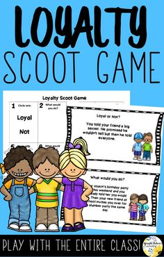 help kids learn about loyalty with this interactive scoot game
