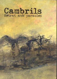 Cambrils : retrat amb paraules. Cambrils] : Ajuntament de Cambrils, Regidoria d'Ensenyament i Formació, 2005
