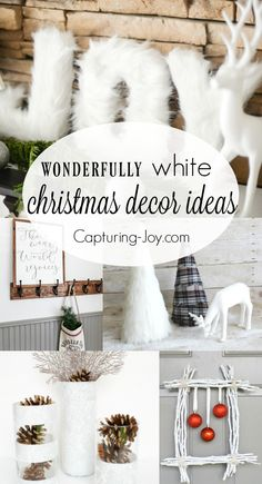 9 Wonderfully White Christmas Decor Ideas. Looking for an all white theme Christmas? Capturing-Joy.com