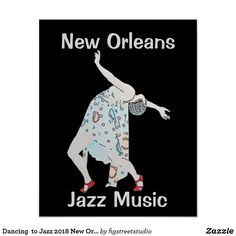 Dancing to Jazz 2018 New Orleans Poster - retro gifts style cyo diy special idea Jazz Music, Dance Music, Dance Team Shirts, New Orleans Art, Retro Vector, Custom Posters, Retro Posters, Street Dance, Retro Gifts