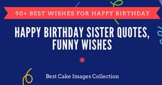 A huge collection of the best happy birthday wishes for sisters, including funny birthday wishes, short messages, and birthday quotes for si... Happy Birthday Wishes Sister, Sister Birthday Quotes, Birthday Wishes Funny, Birthday Blessings, Birthday Songs, Happy Birthday Sister, Birthday Messages, Birthday Greetings, Birthday Cards