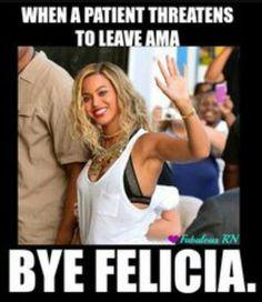 Bye Felicia!!!