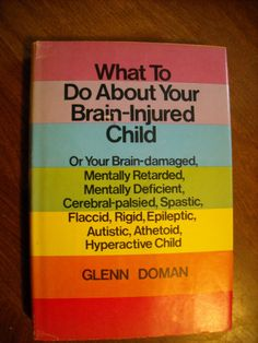 What to Do About Your Brain-Injured Child by Glenn Doman (1974) ~~ for sale at Wenzel Thrifty Nickel eCRATER store