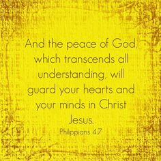 "Philippians ""And the peace of God, which passeth all understanding, shall keep your hearts and minds through Christ Jesus. Bible Words, Scripture Verses, Bible Scriptures, Inspirational Bible Quotes, Faith Quotes, Great Quotes, Motivational, Peace Of God, Word Of God"