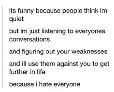 I don't hate everyone, but I think this is funny as hell. Funny Tumblr Posts, My Tumblr, Stupid Funny, The Funny, Haha, Funny Quotes, Funny Memes, 9gag Funny, Memes Humor