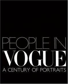People in Vogue: A Century of Portraits by Robin Derrick