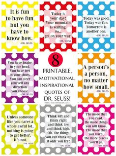 8 free printable, motivational Dr. Seuss quotes!! Come print them off for Dr. Seuss's birthday and March being National Reading month. Use the quotes as writing prompts or to decorate a board/wall.