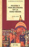 IGLESIA Y VIDA RELIGIOSA EN LA EDAD MEDIA. Emilio Mitre. Localización: 27/MIT/igl